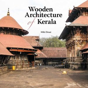 Wooden Architecture of Kerala
