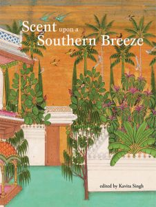 Scent upon a Southern Breeze: The Synaesthetic Arts of the Deccan