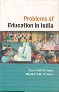 Problems of Education in India/Ram Nath Sharma and Rajendra K. Sharma