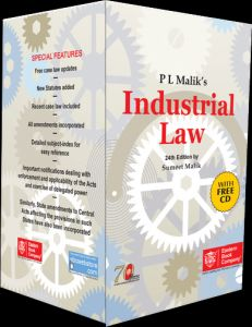 Industrial Law : A Manual of Central Labour and Industrial Laws Incorporating State Amendments with Rules, Regulations, Select Notifications and Case Law (With CD)/P.L. Malik