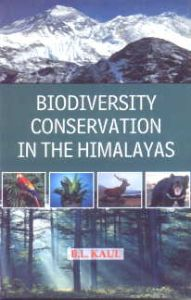 Biodiversity Conservation in the Himalayas/B.L. Kaul