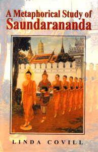 A Metaphorical Study of Saundarananda/Linda Covill