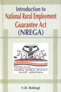 Introduction to National Rural Employment Guarantee Act (NREGA)/V.D. Rohtagi