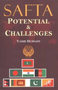 SAFTA : Potential and Challenges/Yasir Hussain