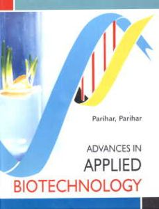 Advances in Applied Biotechnology/edited by Pradeep Parihar and Leena Parihar