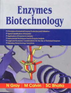 Enzymes Biotechnology/N. Gray, M. Calvin and S.C. Bhatia