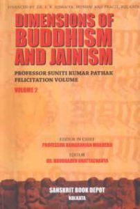 Dimensions of Buddhism and Jainism : Professor Suniti Kumar Pathak Felicitation Volume, Vols. I and II/edited by Buddhadev Bhattacharya and Ramaranjan Mukherji
