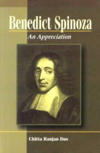 Benedict Spinoza : An Appreciation/Chitta Ranjan Das