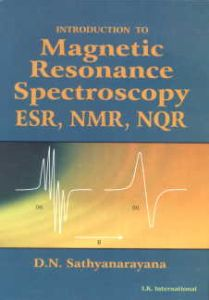 Introduction to Magnetic Resonance Spectroscopy: ESR, NMR, NQR/D.N. Sathyanarayana