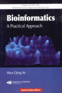 Bioinformatics : A Practical Approach/Shui Qing Ye