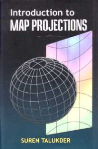 An Introduction to Map Projections/Suren Talukder