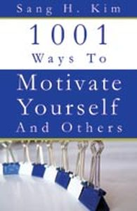 1001 Ways To Motivate Yourself And Others