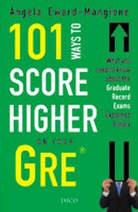 101 Ways to Score Higher on Your GRE