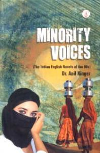 Minority Voices : The Indian English Novels of the 90s