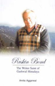 Ruskin Bond : The Writer Saint of Garhwal Himalaya