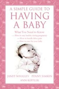 A Simple Guide To Having A Baby