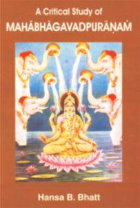 A Critical Study Of Mahabhagavadpuranam