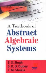 A Textbook of Abstract Algebraic Systems