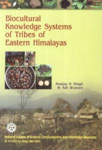 Biocultural Knowledge Systems of Tribes of Eastern Himalayas