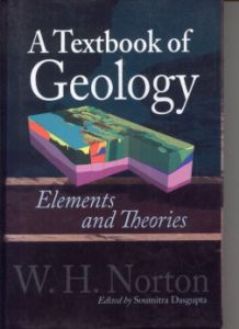 A Textbook of Geology : Elements and Theories