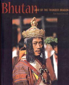 Bhutan : Land of the Thunder Dragon