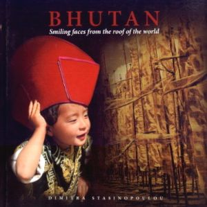 Bhutan : Smiling Faces From the Roof of the World