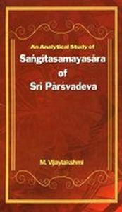 An Analytical Study of Sangitasamayasara of Sri Parsvadeva