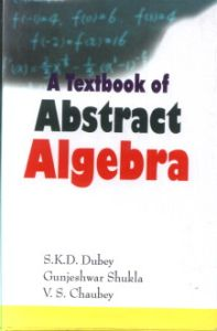 A Textbook of Abstract Algebra