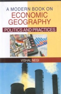 A Modern Book on Economic Geography: Politics and Practices