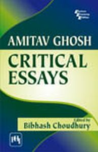 Amitav Ghosh : Critical Essays