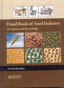A Hand Book of Seed Industry : Prospects and its Costing