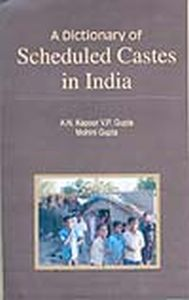 A Dictionary of Scheduled Castes in India