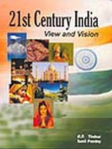 21st Century India : View and Vision