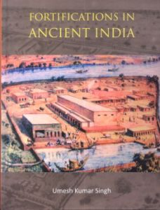 Fortifications in Ancient India : A Study of Protohistoric Cultures