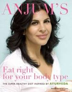 Anjum's Eat Right for your Body Type