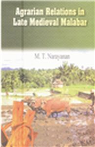Agrarian Relations in Late Medieval Malabar