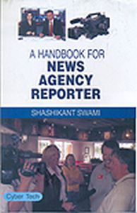A Handbook For News Agency Reporter