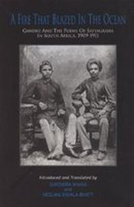 A Fire That Blazed In The Ocean : Gandhi And The Poems Of Satyagraha In South Africa, 1909-1911