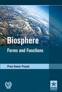 Biosphere : Forms and Functions : A Festschrift to Professor B.N. Verma